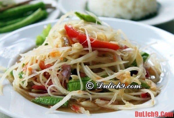 Gỏi đu đủ (Som Tum) tại Thái Lan - Ẩm thực Thái Lan. Nên ăn món gì khi du lịch Thái Lan? Đặc sản nổi tiếng ở Thái Lan