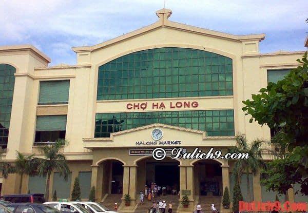 Chợ Hạ Long – địa điểm mua sắm hấp dẫn