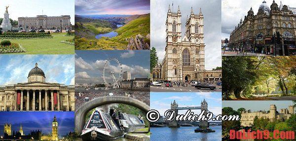 Kinh nghiệm du lịch Vương Quốc Anh tự túc: Những địa điểm du lịch, tham quan, vui chơi, giải trí hấp dẫn nhất ở Anh