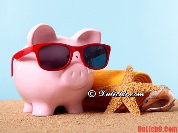 Kinh nghiệm tiết kiệm tiền khi du lịch