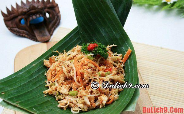 Ăn gì khi du lịch Bali? Du lịch Bali thưởng thức gỏi gà Be siap sambal matah