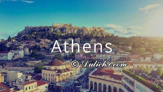 Kinh nghiệm du lịch Athens tự túc: Du lịch Athens Hy Lạp nên đi đâu chơi?