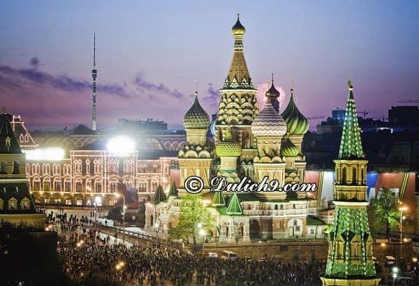 Kinh nghiệm du lịch Nga tự túc, an toàn. Du lịch Nga nên đi đâu chơi, tham quan?