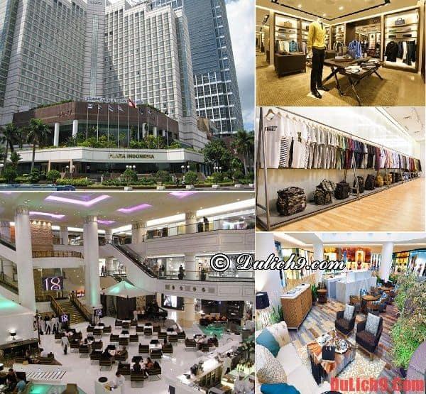 Kinh nghiệm và địa chỉ mua sắm lý tưởng, giá rẻ nên đến khi du lịch Jakarta giá rẻ và tự túcKinh nghiệm và địa chỉ mua sắm lý tưởng, giá rẻ nên đến khi du lịch Jakarta giá rẻ và tự túc