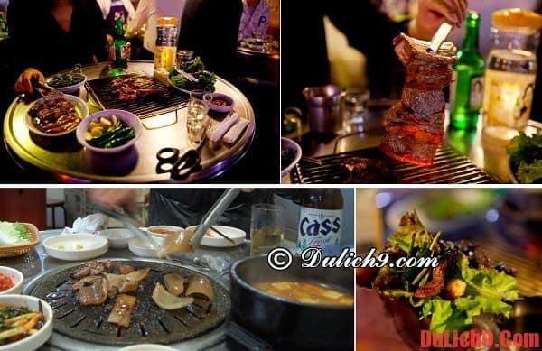 Du lịch Hàn Quốc tự túc và thưởng thức ẩm thực nên ăn thịt nướng ở đâu ngon nhất?