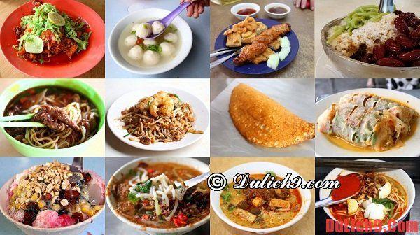 Những món ăn ngon không thể không ăn khi du lịch Penang