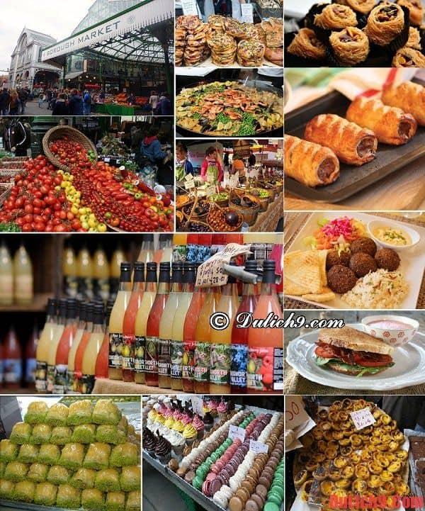Borough Market - Khu chợ sầm uất và địa chỉ ăn uống giá rẻ ở London, Anh