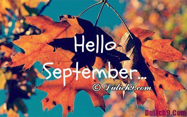 Tháng 9 nên đi du lịch ở đâu?
