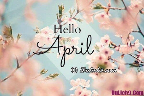 Những địa điểm du lịch lý tưởng trong tháng 4