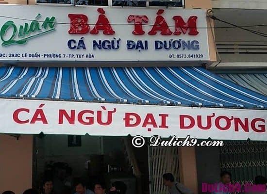 Quán ăn đặc sản thơm ngon nổi tiếng ở Tuy Hòa: Tuy Hòa có quán ăn nào ngon bổ rẻ