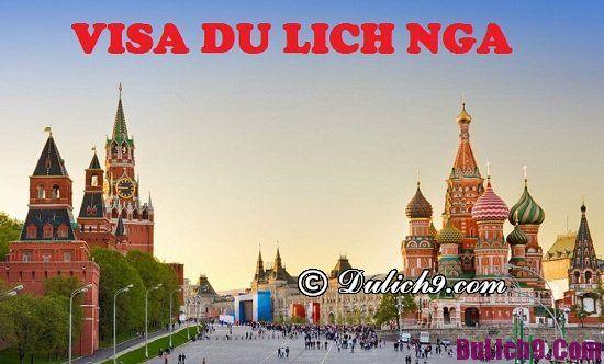 Quy trình và hồ sơ làm visa du lịch Nga thuận lợi, nhanh nhất: Làm sao để xin visa đi du lịch Nga