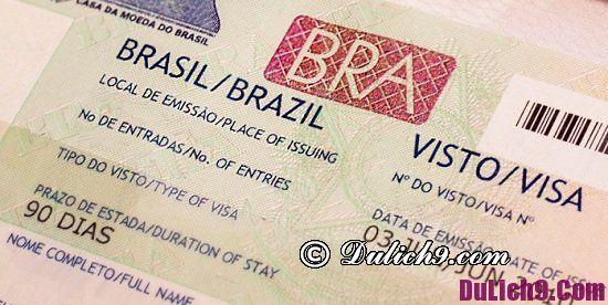 Quy trình và hồ sơ xin visa đi du lịch Brazil chi tiết: Xin visa đi Brazil du lịch có khó không?