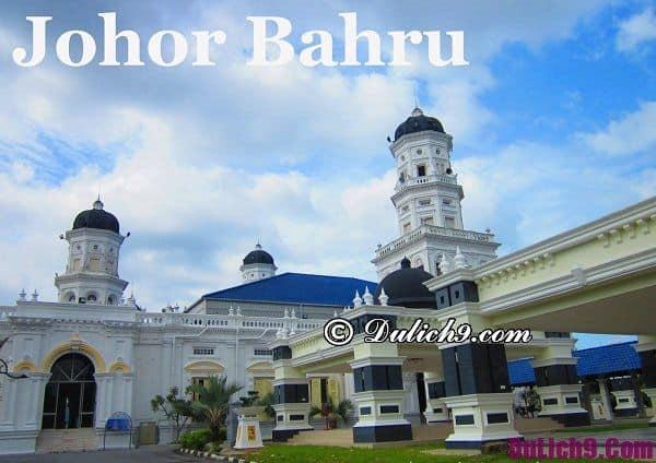 Kinh nghiệm du lịch Johor Bahru thuận lợi, đơn giản: Tư vấn lịch trình tham quan, vui chơi, ngắm cảnh khi đi du lịch Johor Bahru