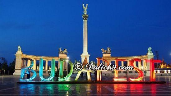Hướng dẫn cách đi tới Hungary/ Phương tiện đi lại ở Hungary: Kinh nghiệm du lịch Hungary tự túc, giá rẻ