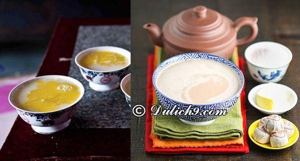 Món ăn đặc sản nổi tiếng ở Tây Tạng: Du lịch Tây Tạng nên ăn món gì?