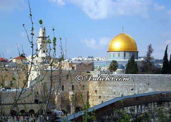 Kinh nghiệm du lịch Israel tự túc, giá rẻ. Chơi đâu khi du lịch Israel?