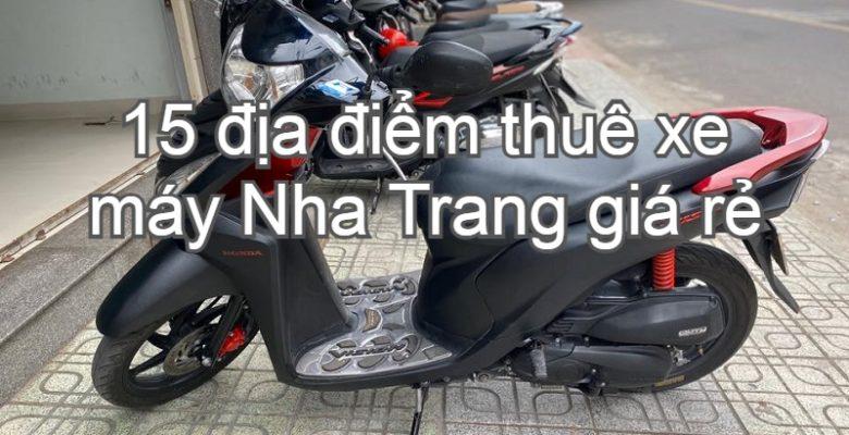 Địa chỉ thuê xe máy Nha Trang giá rẻ, uy tín. Nha Trang thuê xe máy xe số, xe ga ở đâu?