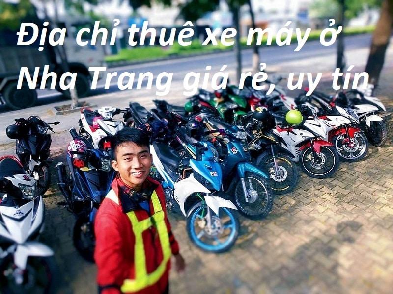 Kinh nghiệm thuê xe máy ở Nha Trang: thủ tục, lưu ý. Thuê xe máy ở đâu Nha Trang? Địa điểm thuê xe máy ở Nha Trang uy tín, giá rẻ