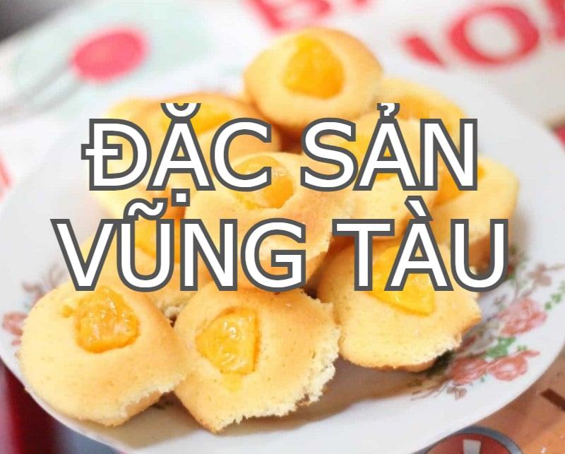 Đặc sản Vũng Tàu ngon, nổi tiếng. Ăn gì ở Vũng Tàu? Bánh bông lan trứng muối