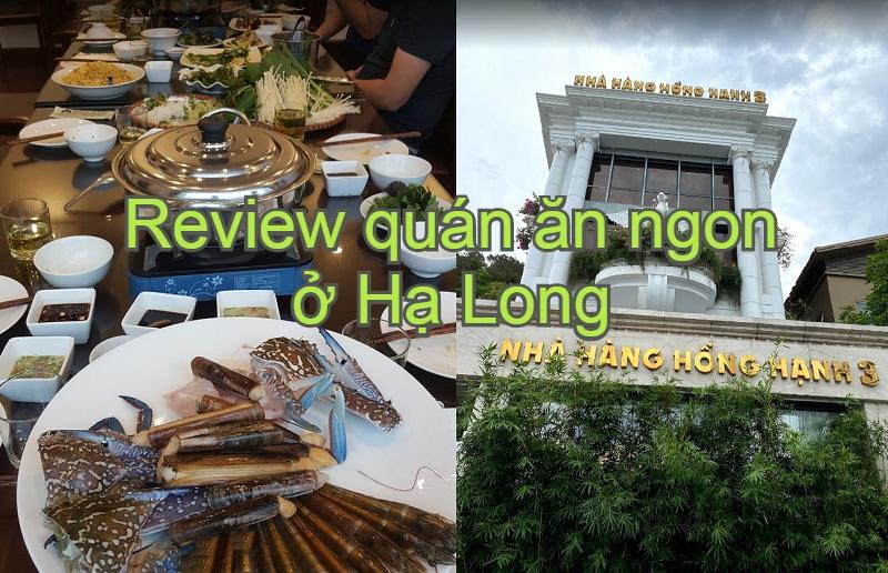 Địa chỉ quán ăn ngon rẻ ở Hạ Long. Review nhà hàng ăn uống ở Hạ Long. Nhà hàng Hồng Hạnh