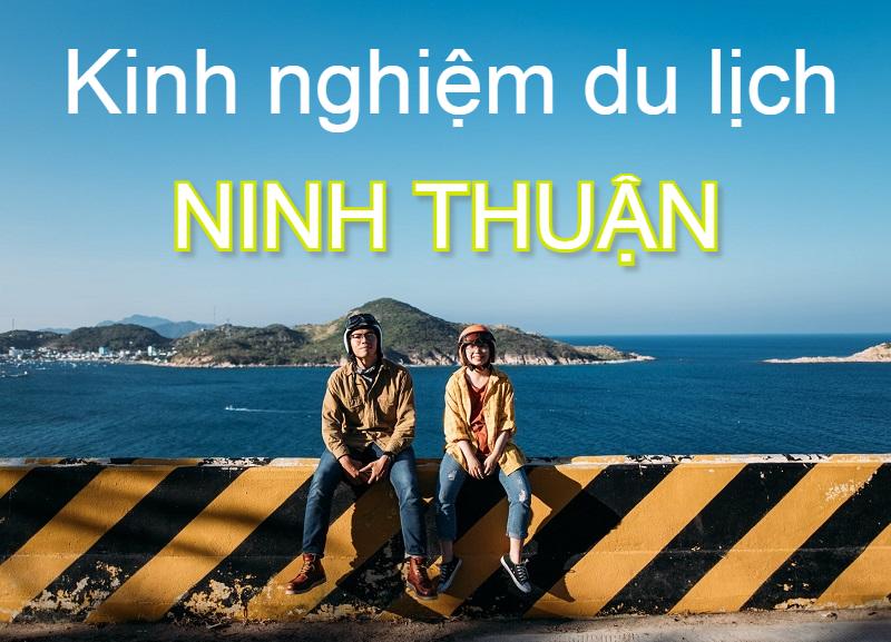 Kinh nghiệm du lịch Ninh Thuận, du lịch Ninh Thuận có gì?