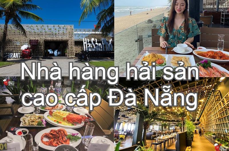 Nhà hàng hải sản cao cấp ở Đà Nẵng nổi tiếng, view đẹp. Ăn hải sản ở đâu Đà Nẵng ngon? Hải sản Phố