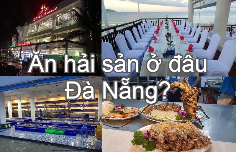 Nhà hàng hải sản ngon ở Đà Nẵng nổi tiếng, sang trọng. Ăn hải sản ở đâu Đà Nẵng? Nhà hàng 4U