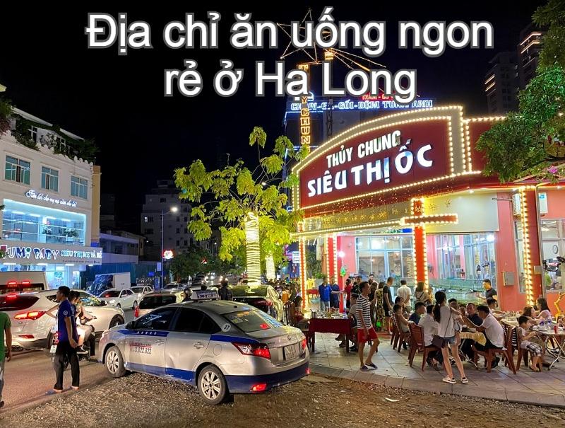Quán ăn ngon ở Hạ Long. Địa điểm ăn uống Hạ Long ngon nổi tiếng. Siêu thị ốc Thủy Chung