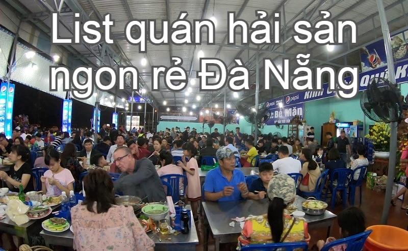 Quán hải sản Đà Nẵng ngon, giá rẻ, đông khách. Ăn hải sản ở đâu Đà Nẵng? Hải sản Bé Mặn