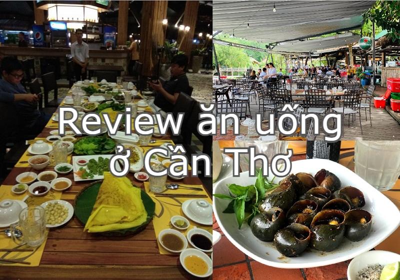 Review ăn uống ở Cần Thơ ngon, bổ, rẻ. Quán ăn ngon Cần Thơ. Nhà hàng Lúa Nếp