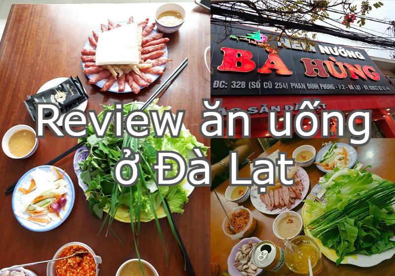 Review ăn uống ở Đà Lạt. Đà Lạt có quán nào ngon? Nem nướng bà Hùng