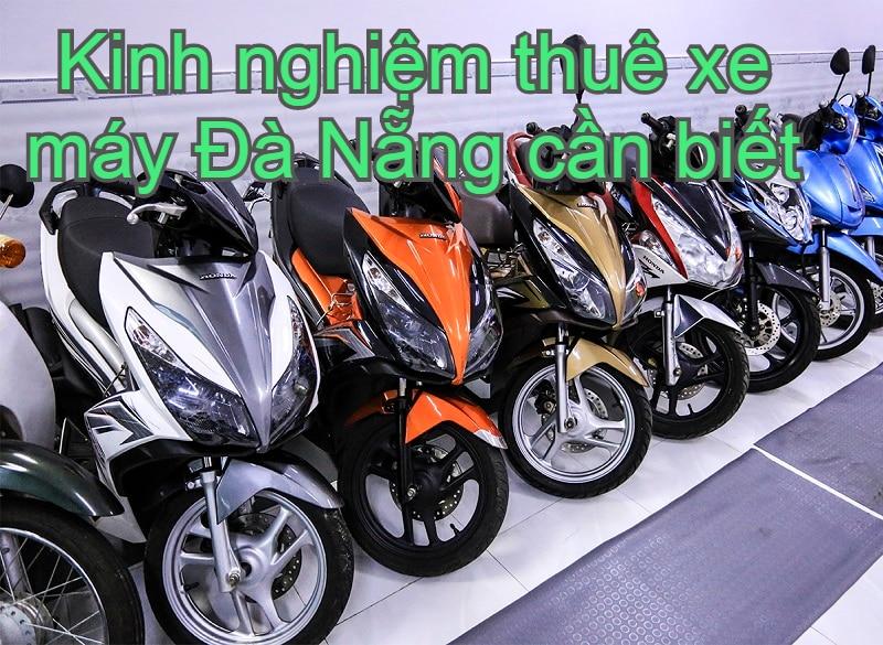 Thuê xe máy ở Đà Nẵng giá rẻ, uy tín tại sân bay, giao xe tận nơi. Dịch vụ cho thuê xe máy ở Đà Nẵng