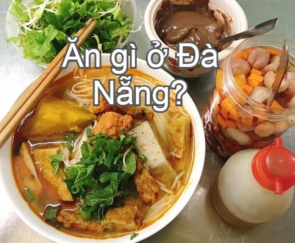 Ăn gì ở Đà Nẵng buổi sáng, trưa, tối? Đặc sản bún chả cá Đà Nẵng
