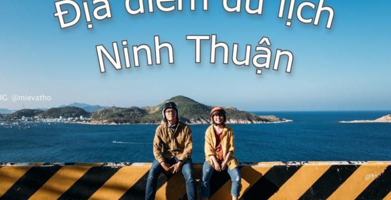 Du lịch Ninh Thuận nên đi đâu? Các địa điểm du lịch ở Ninh Thuận