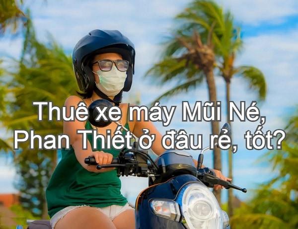 Thuê xe máy ở Mũi Né Phan Thiết online
