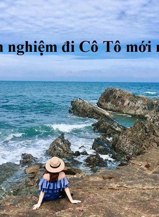 Kinh nghiệm du lịch đảo Cô Tô tự túc, giá rẻ cực chi tiết. Du lịch đảo Cô Tô có gì?