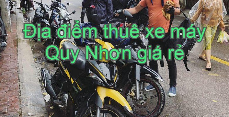 Cửa hàng cho thuê xe máy Quy Nhơn giá rẻ, xe đẹp. Thuê xe máy Quy Nhơn ở đâu, thủ tục thế nào?