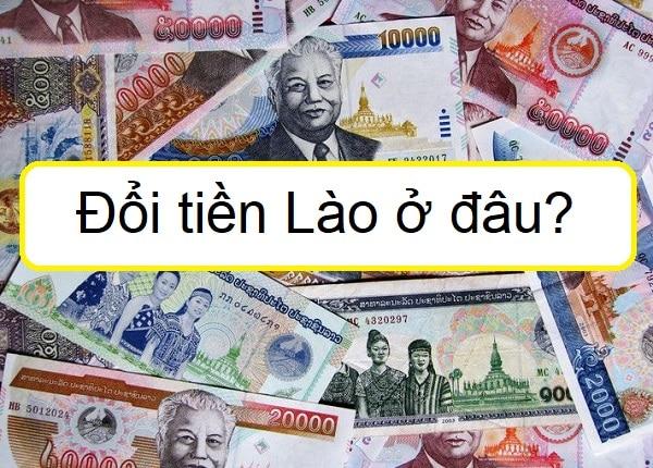 Đổi tiền Lào ở đâu, chia sẻ kinh nghiệm đổi tiền Lào