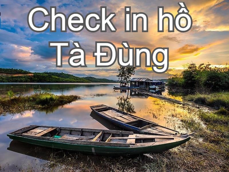 Hướng dẫn du lịch hồ Tà Đùng tự túc: Hình ảnh đi thuyền ở hồ Tà Đùng