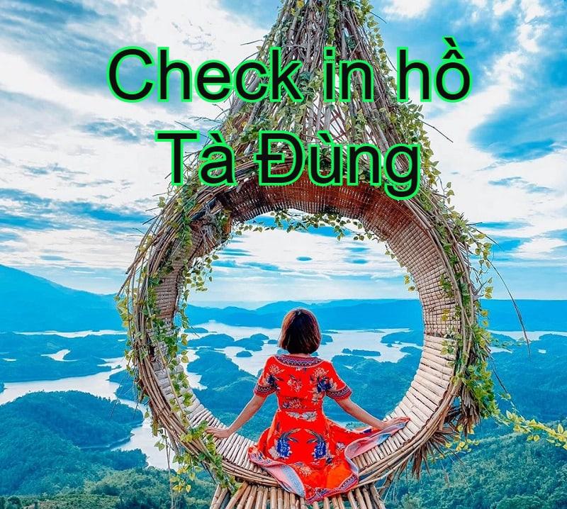 Kinh nghiệm du lịch hồ Tà Đùng tự túc, mới nhất. Check in, review hồ Tà Đùng