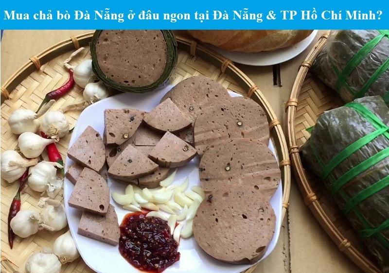 Mua chả bò Đà Nẵng ở đâu ngon tại Đà Nẵng và TP Hồ Chí Minh?