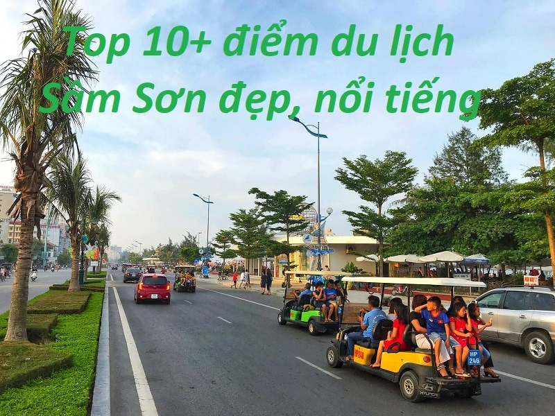 Top 10+ địa điểm du lịch Sầm Sơn 2020 chơi bao vui quên lối về. Du lịch Sầm Sơn nên đi đâu đẹp, nổi tiếng? Địa điểm tham quan Sầm Sơn