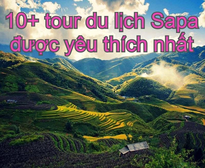 TOP 10 tour du lịch Sapa tốt nhất nên chọn. Gợi ý tour du lịch Sapa giá rẻ