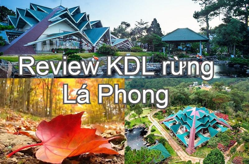 Review khu du lịch rừng Lá Phong Đà Lạt: đường đi, giá vé, hình ảnh