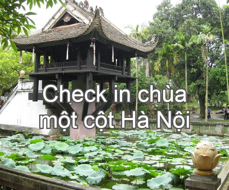 Review chùa một cột Hà Nội: hình ảnh, giá vé, giờ mở cửa